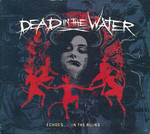 Dead In The Water - Echoes... In The Ruins (CD) Digipak