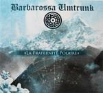 Barbarossa Umtrunk - La Fraternite Polaire (CD) Digipak