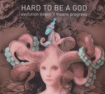 Hard To Be A God - Evolution Doesn' t Mean Progress (CD) Digipak