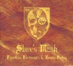 Slave's Mask - Faustian Electronics & Bruise Poetry (CD) Digipak