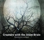 Creature With The Atom Brain - Transylvania (CD) Digipak