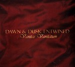 Dawn & Dusk Entwined - Vanitas Vanitatum (CD) Digipak