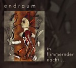 Endraum - In Flimmernder Nacht (CD) Digipak