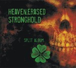 Heaven.Erased / Stronghold - SplitCD (CD) Digipak