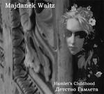 Majdanek Waltz - Hamlet's Childhood (CD) Digisleeve