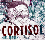 Cortisol - Miss Trauen (CD) Digisleeve