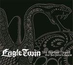 Eagle Twin - The Feather Tipped the Serpent's Scale (CD) Digipak
