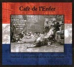 Cafe De L'enfer - Marchant A Quattre Pattes Au-Devant De La Redemption (CD) Digipak