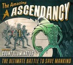 Ascendancy - The Amazing Ascendancy Versus Count Illuminatus (CD) Digipak