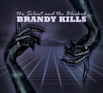 Brandy Kills - The Silent and The Blocked (CD) Digipak