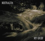 Mistralth - My Grief (CD) Digipak