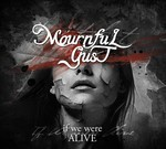 Mournful Gust - If We Were Alive (CD) Digipak