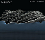 The Album Leaf - Between Waves (CD) Digipak