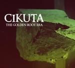 Cikuta - The Golden Root Era (CD)