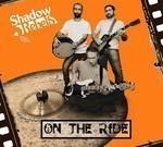 Shadow Rebels - On The Ride (CD) Digipak