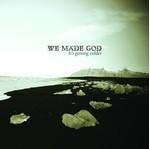 We Made God - It's Getting Colder (CD)