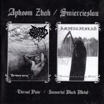 Aphoom Zhah / Smiercieslau - SplitCD - Eternal Pain / Immortal Black Metal (CD)