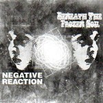 Beneath The Frozen Soil / Negative Reaction - SplitCD (CD)