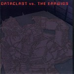 Dataclast / Earwigs - SplitCD (CD)