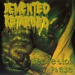 Demented Retarded - Secretion Phase / Irony Of Violent Death (CD)