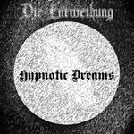 Die Entweihung - Hypnotic Dreams (Pro CDr)
