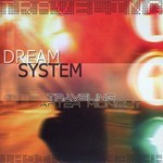 Dream System - Traveling After Midnight (CD)