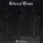 Ethereal Woods - Thickthorn (CD)