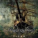 Four Question Marks - Titan (CD)