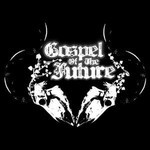 Gospel Of The Future - Gospel Of The Future (CD) Digipak