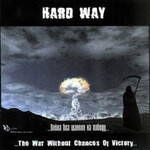 Hard Way - The War Without Chances Of Victory (CD)