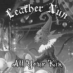 Leather Nun - All Your Kin (CD)