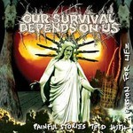 Our Survival Depends On Us - Painful Stories Told With A Passion For Life (CD)