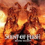Scent Of Flesh - Become Malignity (MCD)