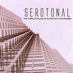 Serotonal - The Futility Of Trying To Avoid The Unavoidable (MCD)