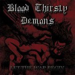 Blood Thirsty Demons - Let The War Begin (CD)