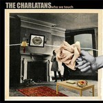 The Charlatans - Who We Touch (CD)