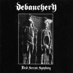Debauchery - Dead Scream Symphony (CD)