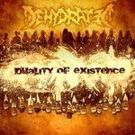 Dehydrated - Duality Of Existence (CD)