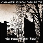 Dernier Martyr / Lifeless Sorrow / All The Cold - SplitCD - The Plague Of Our Lands (CD)