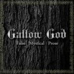Gallow God - False Mystical Prose (MCD)