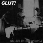 Glut! - Trastorno Depresivo Perpetuo (CD)