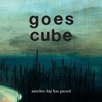 Goes Cube - Another Day Has Passed (CD)