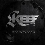 Keef - Stoned To Doom (CD)