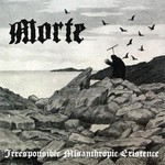 Morte - Irresponsible Misanthropic Existence (MCD)