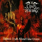 Opus Draconis - Satanic Truth About False Union (CD)
