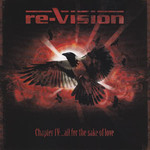 Re-Vision - Chapter IV - …All For The Sake Of Love (CD)
