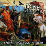 The Wolves Of Avalon - Carrion Crows Over Camlan (CD)