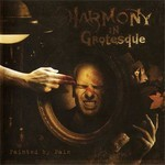 Harmony In Grotesque - Painted By Pain (CD)