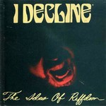 I Decline - The Ides Of Riffdom (MCD)