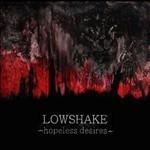 Lowshake - Hopeless Desires (CD)